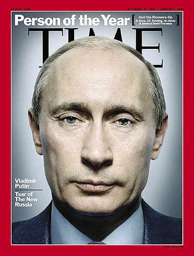 "In 2007 Time magazine chose Valdimir Putin as it's Person of the Year. According to Time's managing editor Richard Stengel, Putin ""performed an extraordinary feat of leadership in imposing stability on a nation that has rarely known it and brought Russia back to the table of world power"""